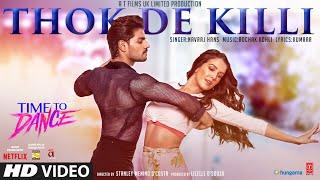 Thok De Killi (Full Song) Navraj Hans | Rochak Kohli | Time To Dance | Sooraj, Isabelle