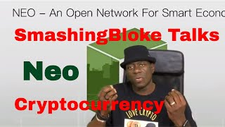 SmashingBloke Talks Neo Cryptocurrency
