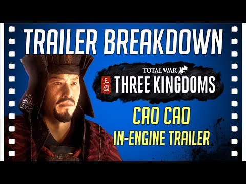 Total War: Three Kingdoms Cao Cao Trailer Breakdown & Blog News