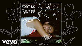 Alessia Cara   Rooting For You (Audio)