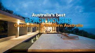 Australias Best Beach Houses: Queensland And Western Australia