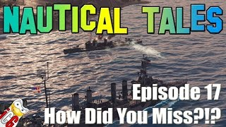 World of Warships - Nautical Tales #17 - How Did You Miss?!?