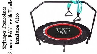 SkyJumper Foldable Supreme Handle Trampoline installation