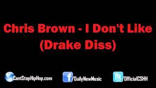 Chris Brown - I Don't Like (Drake Diss)