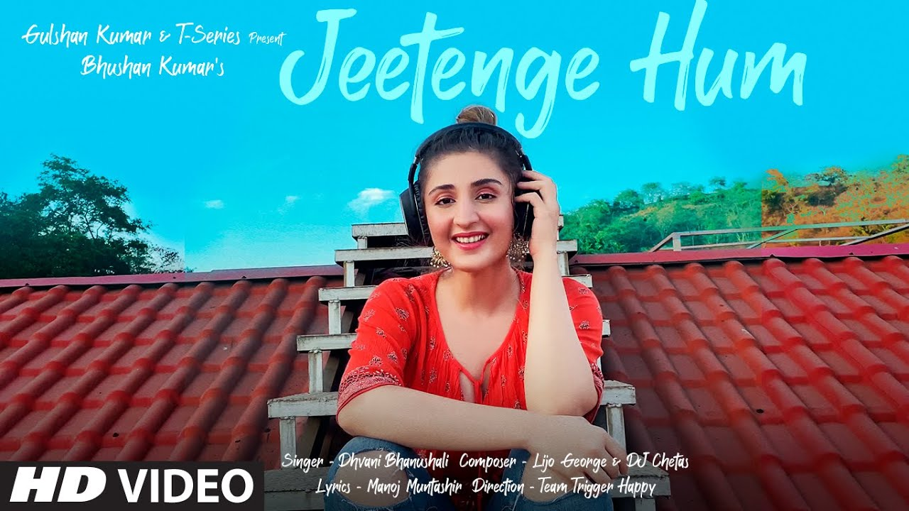 Jeetenge Hum Lyrics in English - Lijo George & DJ Chetas | Manoj Muntashir | Bhushan Kumar - Dhvani Bhanushali