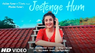Jeetenge Hum (Video) | Dhvani Bhanushali | Lijo George & DJ Chetas | Manoj Muntashir | Bhushan Kumar - Download this Video in MP3, M4A, WEBM, MP4, 3GP