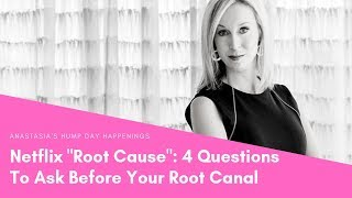 Netflix Root Cause Documentary | 4 Questions To Ask Your Dentist