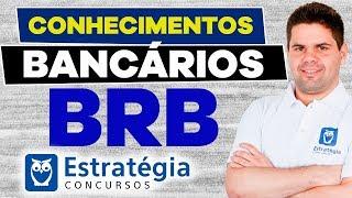 Conhecimentos Bancários: BRB - Prof. Vicente Camillo