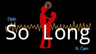 Diplo   So Long Ft. Cam (lyrics Video)