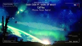 Cash Cash ft. Nasri of MAGIC! - Call You (Stereo Faces Remix) [Free Release]