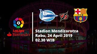 Live Streaming SCTV Liga Spanyol, Alaves Vs Barcelona, Rabu (24/4/2019)