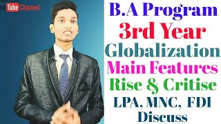 🔴 B.A Program - 3rd Year Globalisation (Main Features - Rise  and LPG, MNC, FDI discuss