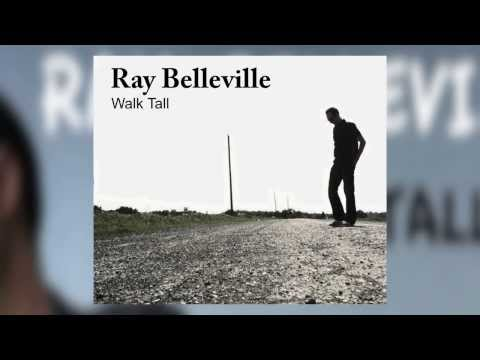 Walk Tall - by Ray Belleville