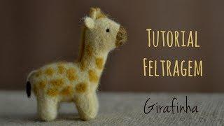 Tutorial De Feltragem - Girafinha