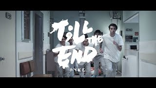 FYKE   Till The End [Official Music Video]