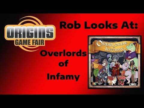 Origins 2018 - Rob Looks At: Overlords of Infamy