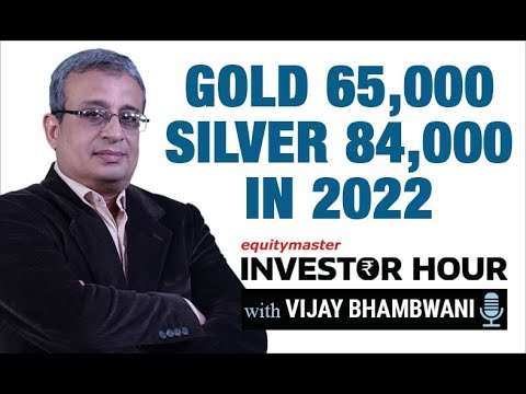 Gold $65,000 and Silver $84,000 in 2022!