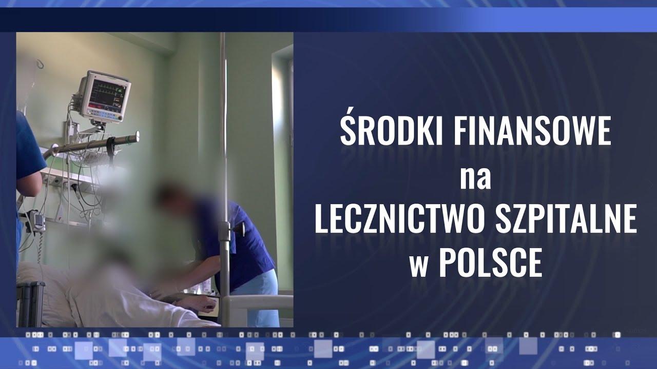 Środki finansowe na lecznictwo szpitale w Polsce