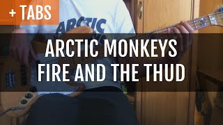 Arctic Monkeys - Fire and the Thud (Bass Cover with TABS!)