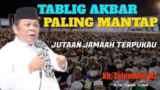Tablig Akbar Paling Mantab (Sesusah Apapun Keadaanmu Tetap Jaga Iman) - KH Zainuddin MZ