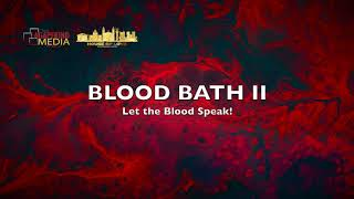 Blood Bath II | Let The Blood Speak! Happy Good Friday