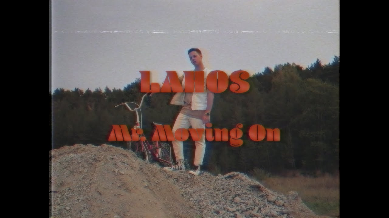Lahos – Mr. Moving On
