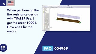FAQ 004969 | When performing the fire resistance design with TIMBER Pro, I get the error 10001. How can I fix the error?