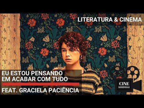 EU ESTOU PENSANDO EM ACABAR COM TUDO, livro & filme | feat. GRACIELA PACIÊNCIA | LITERATURA & CINEMA