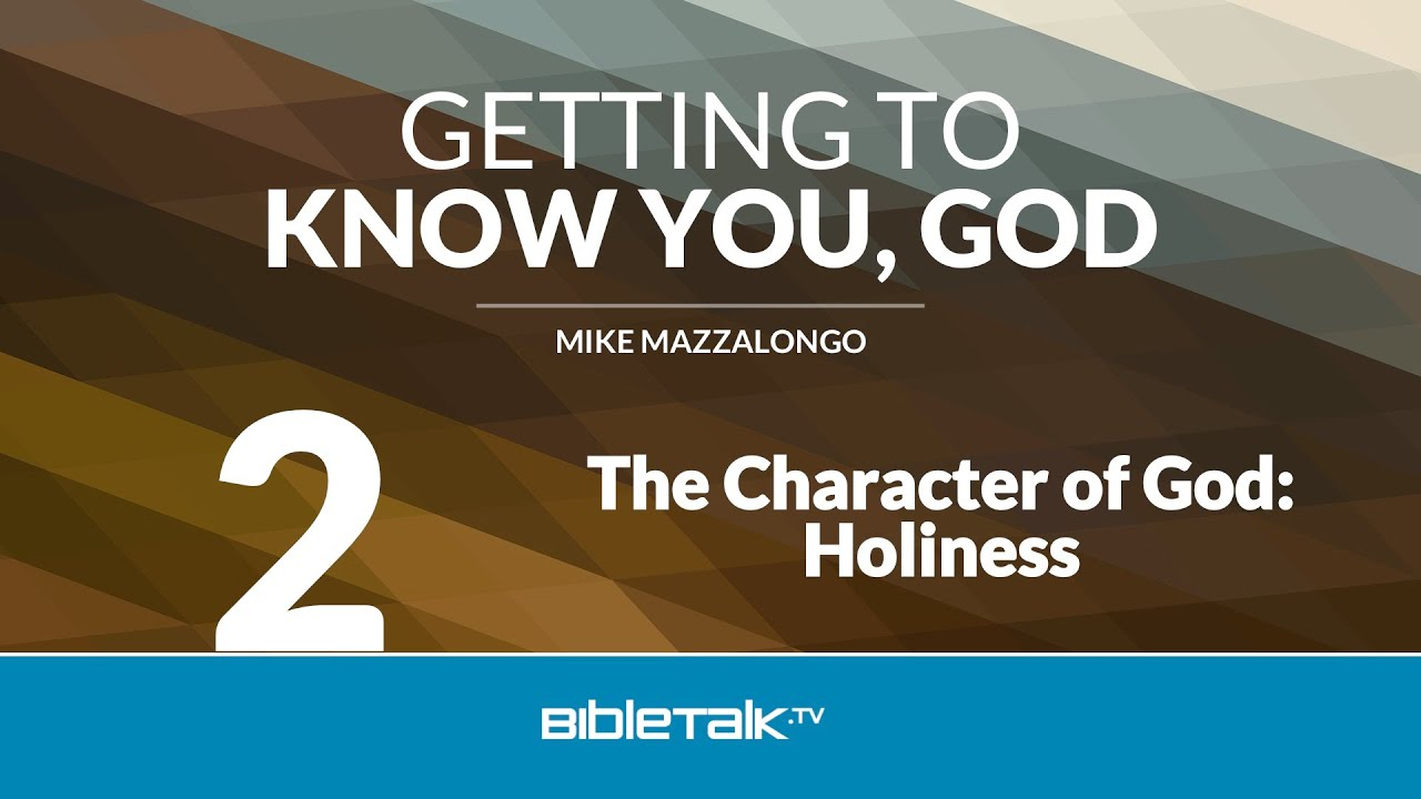 2. The Character of God: Holiness