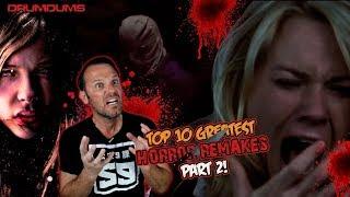 Drumdums Top 10 Greatest HORROR REMAKES Part 2!