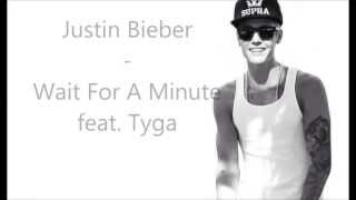 Justin Bieber - Wait For A Minute feat. Tyga Lyric Video - Video Youtube