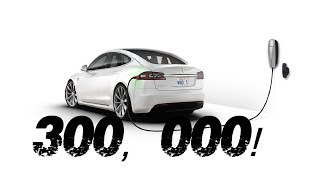 Why You Should Care That A Tesla Model S Did 300,000 Miles in 2 Years - 300k!