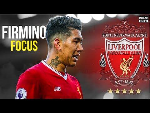 Roberto Firmino • Focus • Skills & Goals 2018
