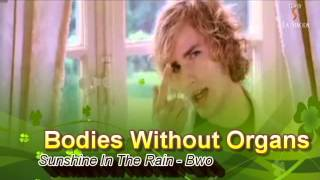 Bodies Without Organs - Sunshine In The Rain