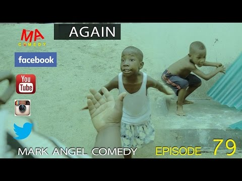 Mark Angel Comedy - Again [Starr. Emmanuella]