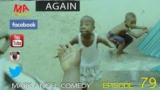 AGAIN (Mark Angel Comedy) (Episode 79)