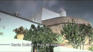 preview picture of video 'PUIG DE MISSA - SANTA EULALIA DEL RIO - IBIZA - SPAIN'