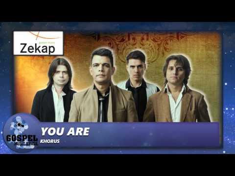 Khorus - You Are   Zekap Music