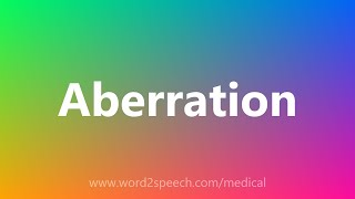 Aberration - Medical Definition