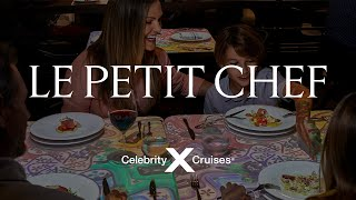 Celebrity Edge: Le Petit Chef and friends at Le Grand Bistro