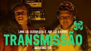 Making Of: TransMissão, Com Linn Da Quebrada E Jup Do Bairro