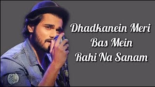Dhadkanein Meri Lyrics | Yasser Desai | Asses Kaur | Rohan