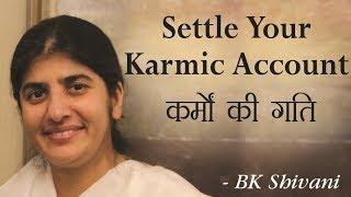 Settle Your Karmic Account: BK Shivani (English Subtitles)