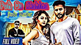 Poh da mahina | Shehnaaz gill | jindu bhullar | new full punjabi song | 2018