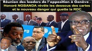 L' 'Opposition à Genève: Honoré NGBANDA Révèle les Dessous des Cartes et le Danger qui Guette la RDC