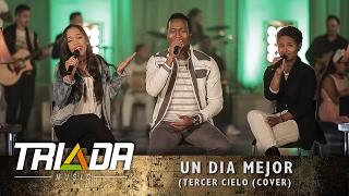 UN DIA MEJOR TERCER CIELO (COVER) TRIADA Escuela & Academia de Música
