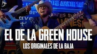 From Cabo San Lucas, Mx.  Los Originales de la Baja - El de la Green House [Video Oficial]   Visual Dirigido por Ramón Pineda  @ojodeltrap Producido por Erick Alemán  @mxalemanmx