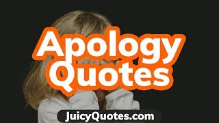 Apology Quotes - Deep Sayings About I'm Sorry and Apologizing