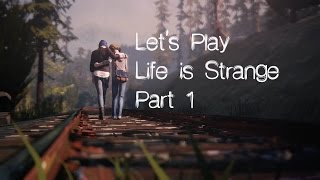 Let's Play Life is Strange- Part 1