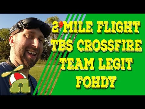 2-mile-flight-tbs-crossfire--team-legit-fohdy-long-distance-fpv